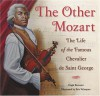 The Other Mozart: The Life of the Famous Chevalier de Saint-George - Hugh Brewster, Eric Velasquez