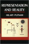 Representation and Reality (Representation and Mind) - Hilary Putnam