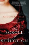 The Scroll of Seduction - Gioconda Belli, Lisa Dillman