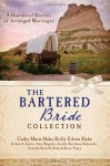 The Bartered Bride Romance Collection: 9 Historical Stories of Arranged Marriages - Cathy Marie Hake, Kelly Eileen Hake, JoAnn A. Grote, Amy Rognlie, Janelle B. Schneider, Lynette Sowell, Pamela Kaye Tracy