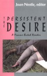The Persistent Desire: A Femme-Butch Reader - Joan Nestle