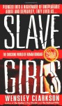 Slave Girls - Wensley Clarkson
