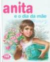 Anita e o Dia da Mãe (Série Anita, #15) - Marcel Marlier, Gilbert Delahaye