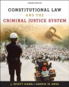 Constitutional Law and the Criminal Justice System - J. Scott Harr, Kären M. Hess
