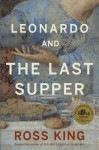 Leonardo and the Last Supper - Ross King
