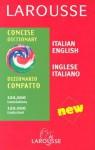 Larousse Concise Dictionary: Italian-English/English-Italian - Larousse, Larousse