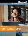 Microsoft Office Access 2007, Exam 77-605, with Student CD-ROM and Six-Month Office Trial CD-ROM - Microsoft Corporation