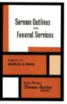 Sermon Outlines for Funeral Services - Charles R. Wood