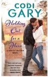 Holding Out for a Hero: A Men in Uniform Novel (Men in Uniform series, Book 3) - Codi Gary