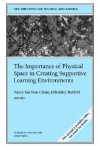 The Importance of Physical Space in Creating Supportive Learning Environments: New Directions for Teaching and Learning, Number 92 - TL