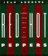 Red Hot Peppers: A Cookbook for the Not so Faint of Heart - Jean Andrews
