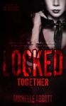 Locked Together - Michelle Abbott