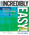 Nursing Pharmacology Made Incredibly Easy! - Bill Scott, Deirdre McGrath