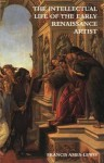 The Intellectual Life of the Early Renaissance Artist - Francis Ames-Lewis