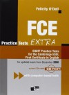 FCE Practice Tests Extra: EIGHT Practice Tests for the Cambridge ESOL First Certificate in English [With CDROM and CD (Audio)] - Felicity O'Dell