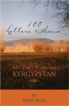 100 Letters Home: My Two Years In Kyrgyzstan - Emily Ross