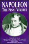 Napoleon: The Final Verdict - Philip J. Haythornthwaite
