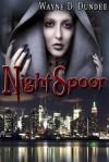 Night Spoor - Wayne D. Dundee