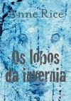 Os Lobos de Invernia (Em Portuguese do Brasil) - Anne Rice