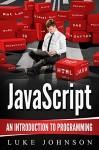 JavaScript: An Introduction To Programming - Luke Johnson