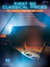 First 50 Classical Pieces You Should Play on the Piano - Hal Leonard Corp.