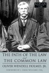 The Path of the Law and The Common Law - Oliver Wendell Holmes Jr., J. Craig Williams