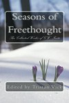 Seasons of Freethought: The Collected Works of G.W. Foote - Tristan Vick