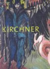 Ernst Ludwig Kirchner: The Dresden and Berlin Years - Jill Lloyd, Magdalena M. Moeller, National Gallery of A, Magdalen Moeller