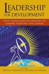 Leadership for Development: What Globalization Demands of Leaders Fighting for Change - Dennis A. Rondinelli, John M. Heffron