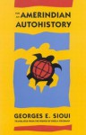 For an Amerindian Autohistory: An Essay on the Foundations of a Social Ethic - Georges E. Sioui, Sheila Fischman