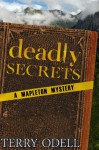 Deadly Secrets (Mapleton Mystery Book 1) - Terry Odell