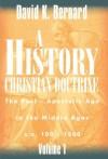A History of Christian Doctrine Volume 1 - David K. Bernard