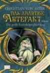 Das abartige Artefakt (Die große Erzferkelprophezeiung, #2) - Christian von Aster