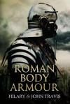 Roman Body Armour - John Travis, Hilary Travis