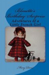 Bleuette's Birthday Surprise: Adventures of a Little French Girl - Mary Davis