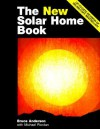The New Solar Home Book - Bruce Anderson, Michael Riordan