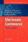 Electronic Commerce: Theory and Practice - Makoto Yokoo, Takayuki Ito, Minjie Zhang, Juhnyoung Lee, Tokuro Matsuo