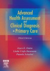 Advanced Health Assessment & Clinical Diagnosis in Primary Care, 3e - Joyce E. Dains DrPH JD RN FNP BC DPNAP, Linda Ciofu Baumann PhD APRN BC FAAN, Pamela Scheibel RN MSN CPNP