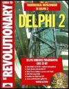 Revolutionary Guide to Delphi 2 - Brian Long, Delphi Author Team, Wrox Development