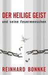 Der Heilige Geist und seine Feuermenschen (German Edition) - Reinhard Bonnke