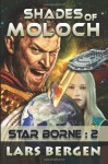 Shades of Moloch: Star Borne: 2 (Star Borne Speculative Science Fiction Series Book Two) (Volume 2) - Lars Bergen, Sharon Delarose
