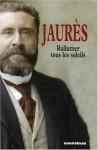 Rallumer tous les soleils - Jean Jaurès, Jean-Pierre Rioux