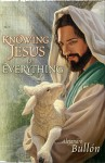Knowing Jesus Is Everything - Alejandro Bullón