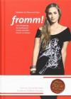 Fromm! Eine Einladung, Das Katholische wieder mit allen Sinnen zu Erleben - Elisabeth von Thurn und Taxis, Georg Ratzinger