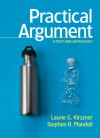 Practical Argument: A Text and Anthology - Laurie G. Kirszner, Stephen R. Mandell
