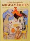 Hundertundein Grimm-Märchen - Jacob Grimm, Wilhelm Grimm, Felix Hoffman