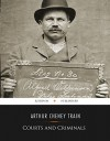 Courts and Criminals - Arthur Cheney Train