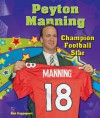 Peyton Manning: Champion Football Star (Sports Star Champions) - Ken Rappoport