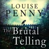 The Brutal Telling: Chief Inspector Gamache, Book 5 - Louise Penny, Adam Sims