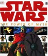 Star Wars the Power of Myth - David John
